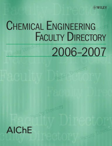 Chemical Engineering Faculty Directory: 2006-2007 (Revised edition)