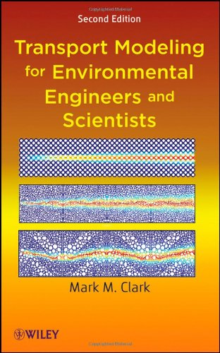 Transport Modeling for Environmental Engineers and Scientists (2nd Revised edition)