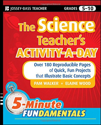 The Science Teachers Activity-a-day' Grades 5-10: Over 180 Reproducible Pages of Quick' Fun Projects That Illustrate Basic Concepts