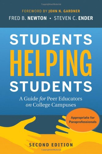 Students Helping Students: A Guide for Peer Educators on College Campuses (2nd Edition)