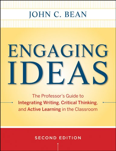 Engaging Ideas: The Professors Guide to Integrating Writing' Critical Thinking' and Active Learning in the Classroom