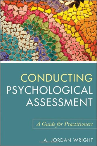Conducting Psychological Assessments: A Guide for Practitioners
