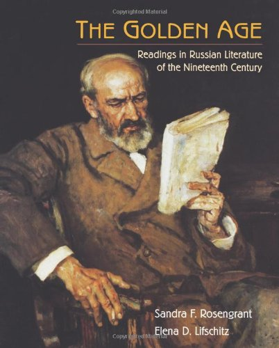 The Golden Age: Readings in Russian Literature of the Nineteenth Century (3rd)