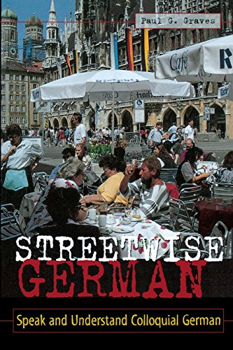 Streetwise German : Speak and Understand Colloquial German