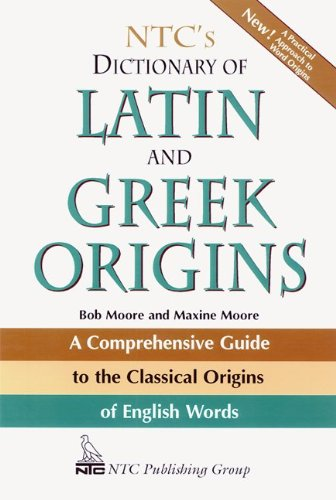NTCs Dictionary of Latin and Greek Origins (New edition)
