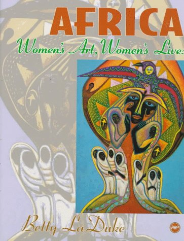 Africa: Womens Art' Womens Lives (illustrated edition)