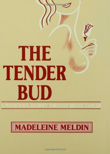 The Tender Bud: Physicians Journey Through Breast Cancer