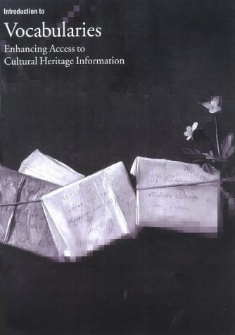 Introduction to Vocabularies: Enhancing Access to Cultural Heritage Information