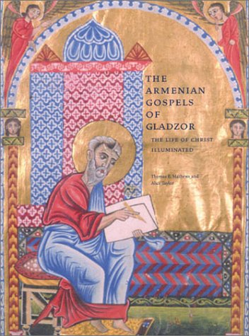 The Gladzor Gospels: An Illustrated Armenian Life of Christ