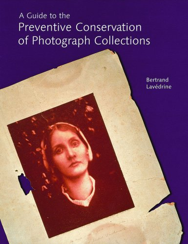 A Guide to the Preventive Conservation of Photograph Collection
