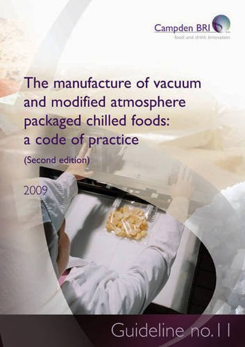 The Manufacture of Vacuum and Modified Atmosphere Packaged Chilled Foods: A Code of Practice: No. 11: Guideline