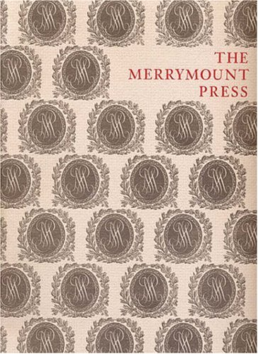 The Merrymount Press: An Exhibition on the Occasion of the 100th Anniversary of the Founding of the Press