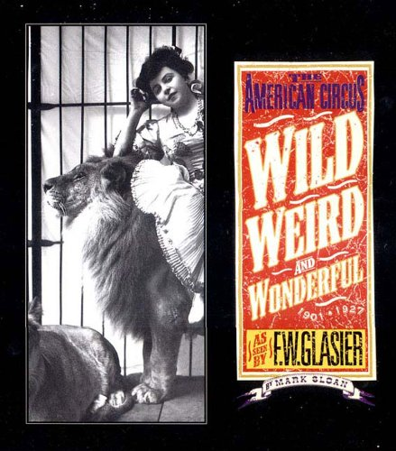 Wild' Weird and Wonderful: The American Circus Circa 1910