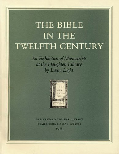 The Bible in the Twelfth Century: An Exhibition of Manuscripts at the Houghton Library