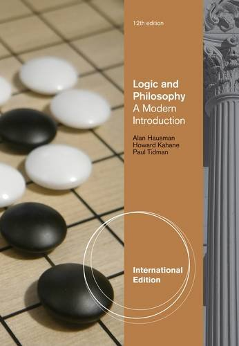 Logic and Philosophy: A Modern Introduction (International ed of 12th revised ed)
