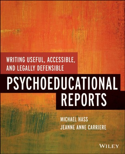 Writing Useful' Accessible' and Legally Defensible Psychoeducational Reports