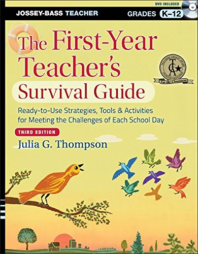 The First-Year Teachers Survival Guide: Ready-to-Use Strategies' Tools & Activities for Meeting the Challenges of Each School Day (J-B Ed: Survival Guides)