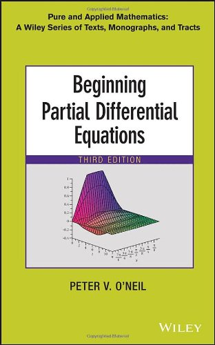 Beginning Partial Differential Equations (Pure and Applied Mathematics: A Wiley Series of Texts' Monographs and Tracts)