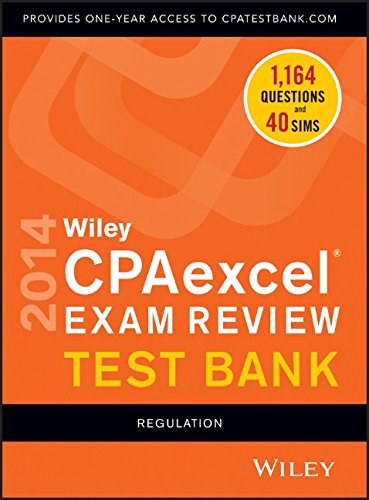 Wiley CPAexcel Exam Review 2014 Test Bank: Regulation