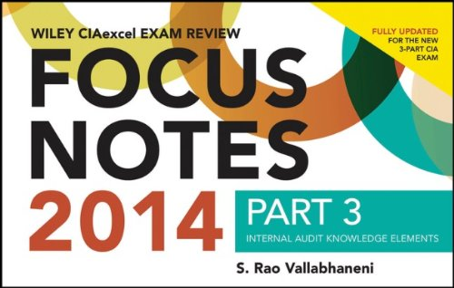 Wiley CIAexcel Exam Review 2014 Focus Notes: Pt. 3: Internal Audit Knowledge Elements