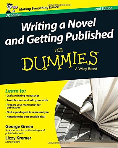 Writing a Novel & Getting Published For Dummies (2nd Revised edition)