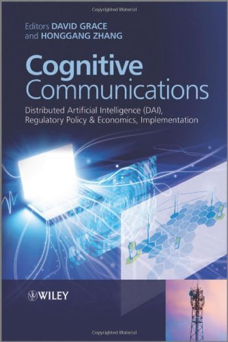 Cognitive Communications - Distributed Artificial Intelligence (DAI)' Regulatory Policy & Economics' Implementation