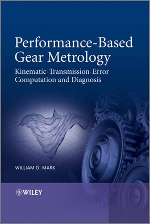 Performance-based Gear Metrology - Kinematic- Transmission- Error Computation and Diagnosis
