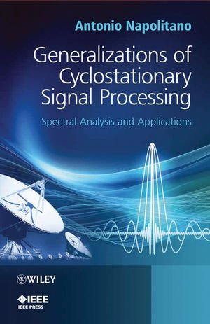 Generalizations of Cyclostationary Signal Processing