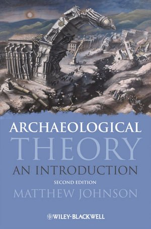 Archaeological Theory: An Introduction (2nd Revised edition)