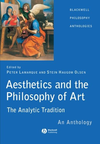 Aesthetics and the Philosophy of Art: The Analytic Tradition - An Anthology