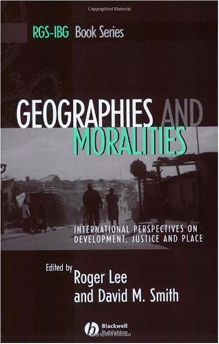 Geographies and Moralities: International Perspectives on Development' Justice and Place