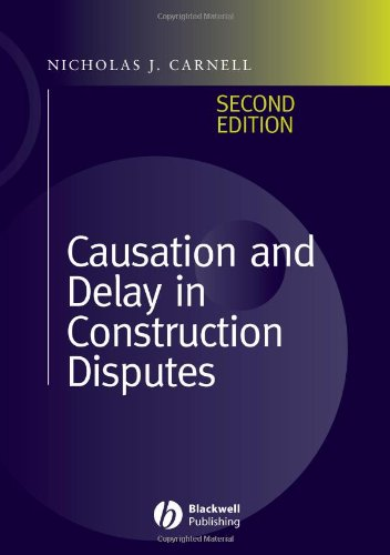 Causation and Delay in Construction Disputes (2nd Revised edition)