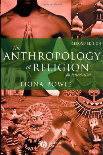 The Anthropology of Religion: An Introduction (2nd Revised edition)