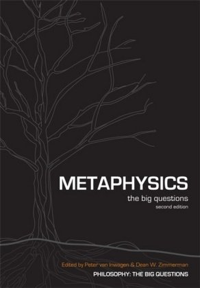 Metaphysics: The Big Questions (2nd Revised edition)