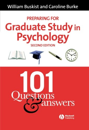 Preparing for Graduate Study in Psychology: 101 Questions and Answers (2nd Revised edition)