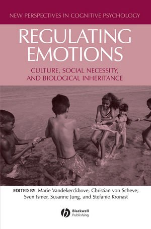 Regulating Emotions: Culture' Social Necessity' and Biological Inheritance
