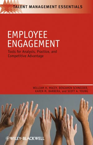 Employee Engagement: Tools for Analysis' Practice' and Competitive Advantage