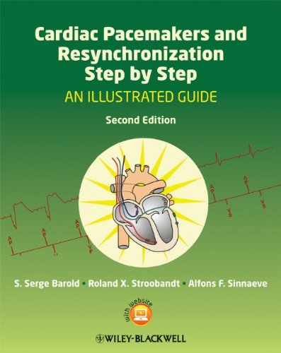Cardiac Pacemakers and Resynchronization Therapy Step-by-Step: An Illustrated Guide (2nd Edition)