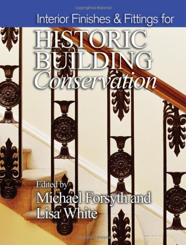 Interior Finishes and Fittings for Historic Building Conservation