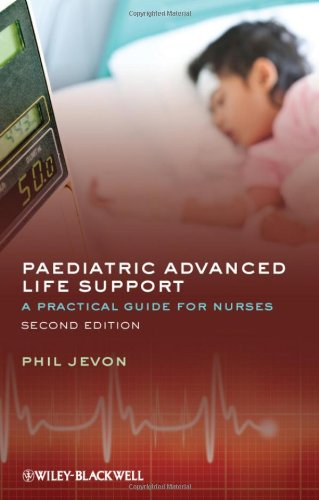 Paediatric Advanced Life Support: A Practical Guide for Nurses