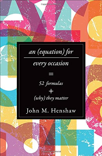 An Equation for Every Occasion: Fifty-Two Formulas and Why They Matter