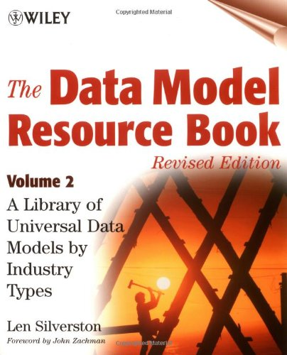 Data Model Resource Book: A Library of Universal Data Models by Industry Types: v. 2 (Revised edition)