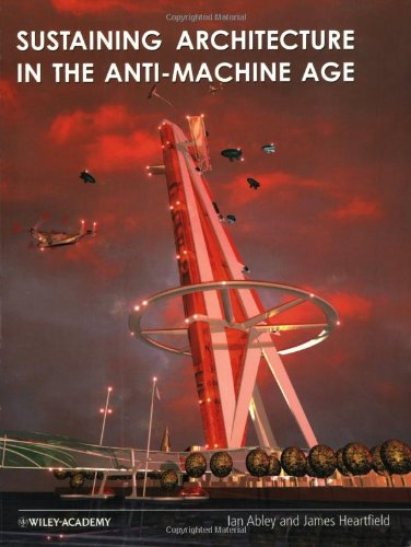 Sustaining Architecture in the Anti-machine Age