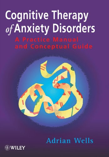 Cognitive Therapy of Anxiety: A Practical Guide