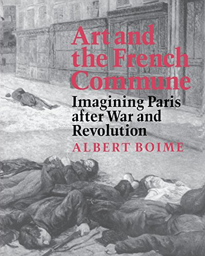 Art and the French Commune: Imagining Paris After War and Revolution (New edition)