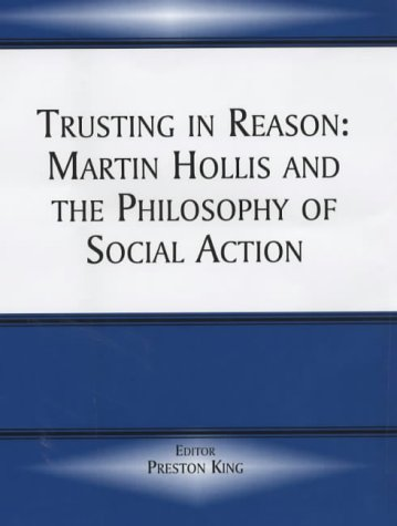 Trusting in Reason: Martin Hollis and the Philosophy of Social Action