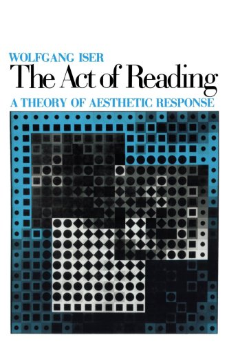 The Act of Reading: A Theory of Aesthetic Response (New edition)