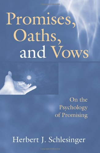 Promises' Oaths' and Vows: On the Psychology of Promising