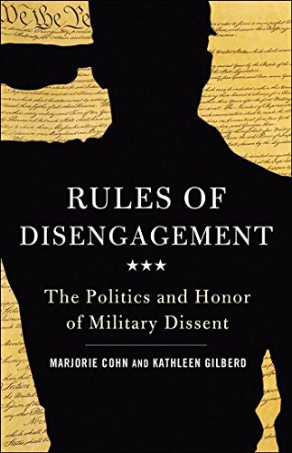 Rules of Disengagement: The Politics and Honor of Military Dissent