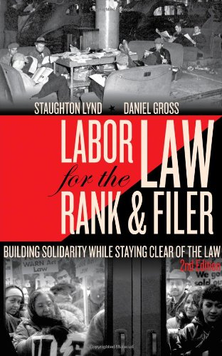 Labor Law for the Rank and Filer: While Staying Clear (2nd edition)